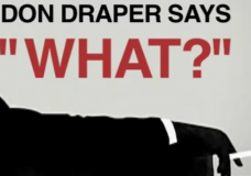"""Mad Men's Don Draper — Variations on """"What?"""""""